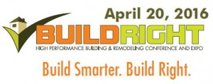 build right build smarter build right high performance and remodeling conference and expo april twentieth two thousand sixteen